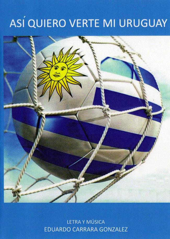"""Lanzamiento de canción """"Asi quiero verte mi Uruguay"""" de Eduardo Carrara"""